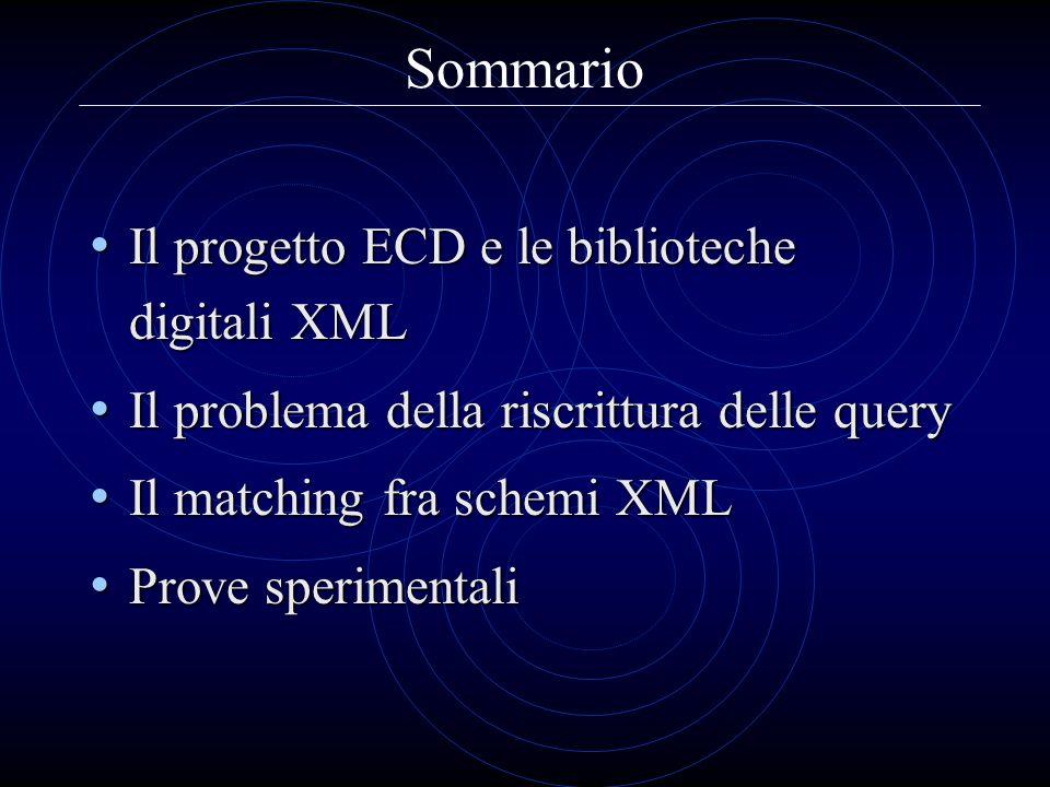 Sommario Il progetto ECD e le biblioteche digitali XML