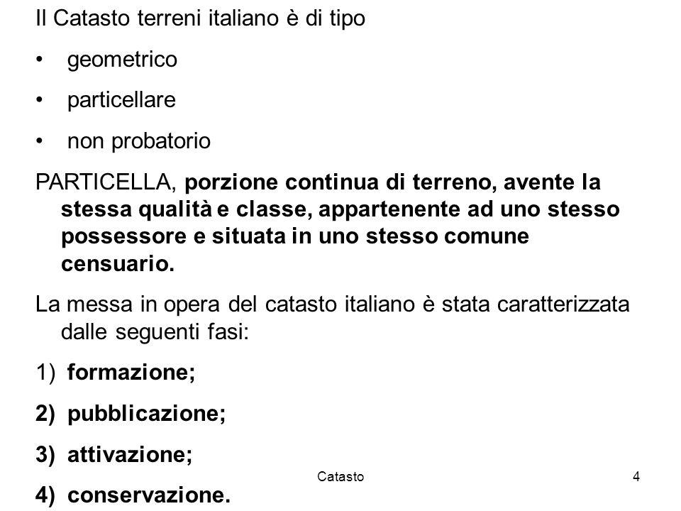 Il Catasto terreni italiano è di tipo geometrico particellare