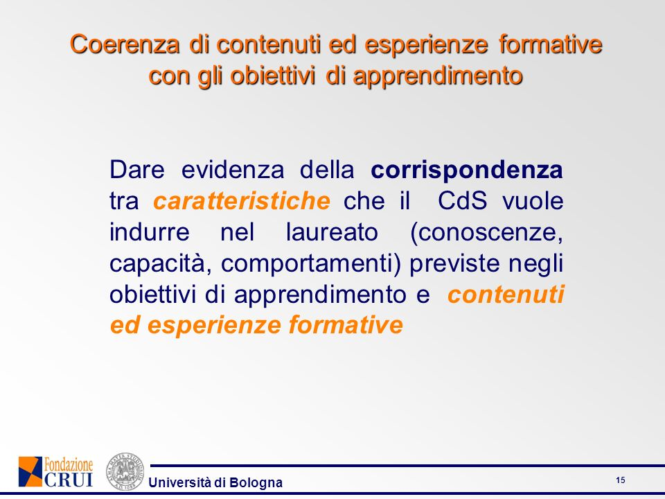 Coerenza di contenuti ed esperienze formative con gli obiettivi di apprendimento