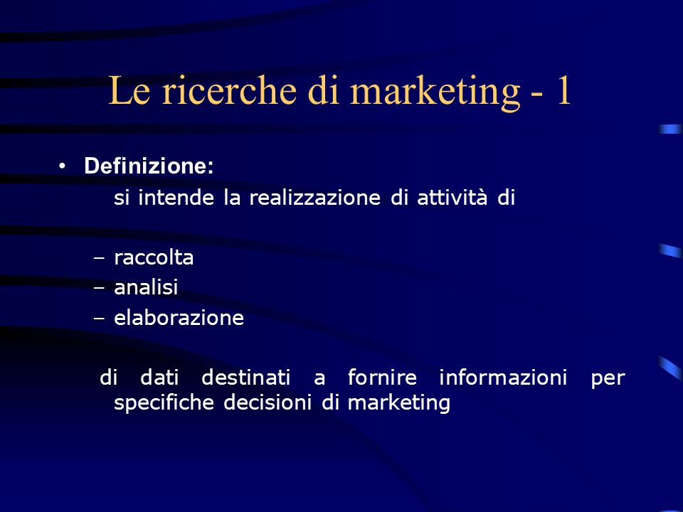 Le ricerche di marketing - 1
