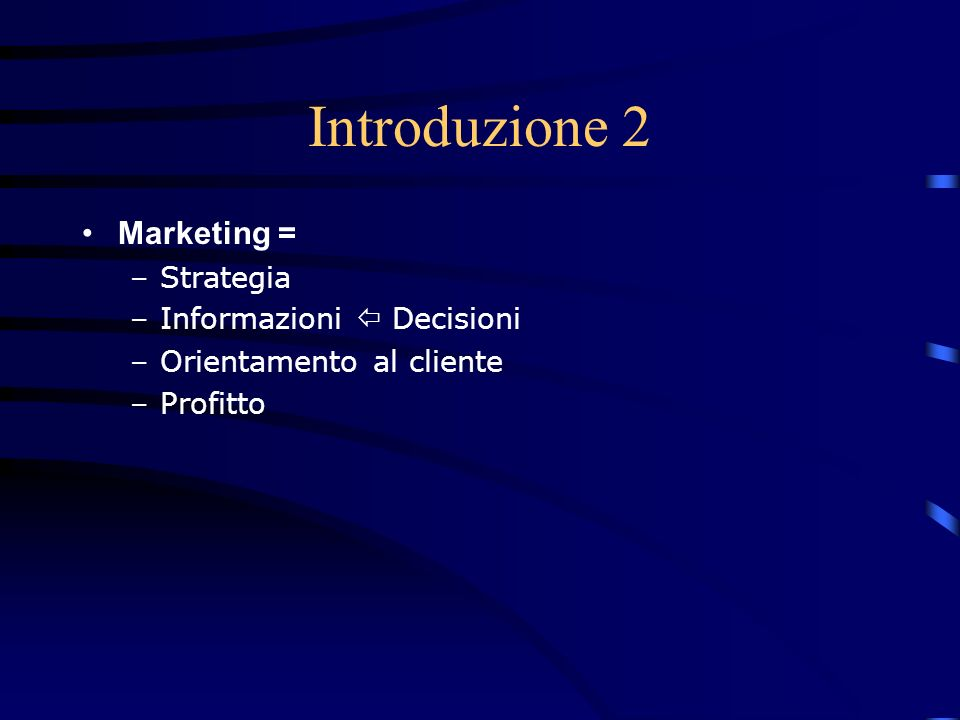 Introduzione 2 Marketing = Strategia Informazioni  Decisioni