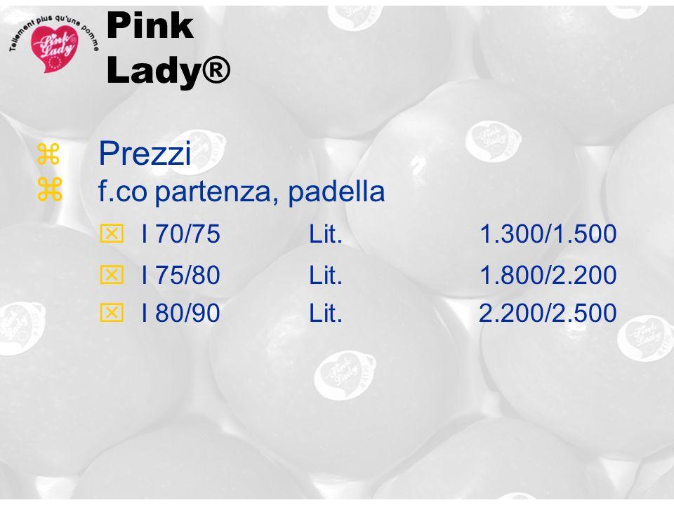 Pink Lady® f.co partenza, padella Prezzi I 70/75 Lit. 1.300/1.500