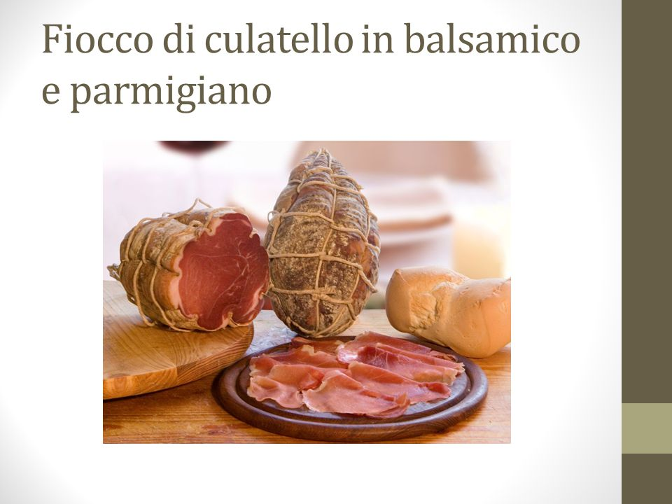Fiocco di culatello in balsamico e parmigiano