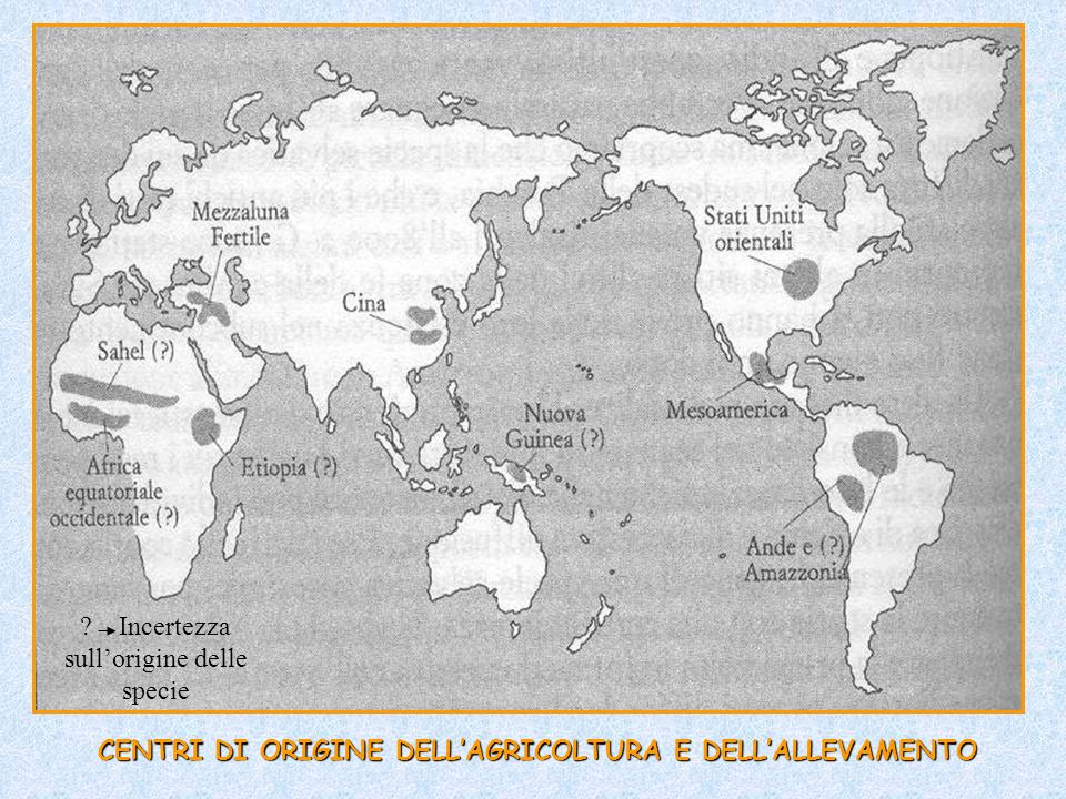 CENTRI DI ORIGINE DELL'AGRICOLTURA E DELL'ALLEVAMENTO