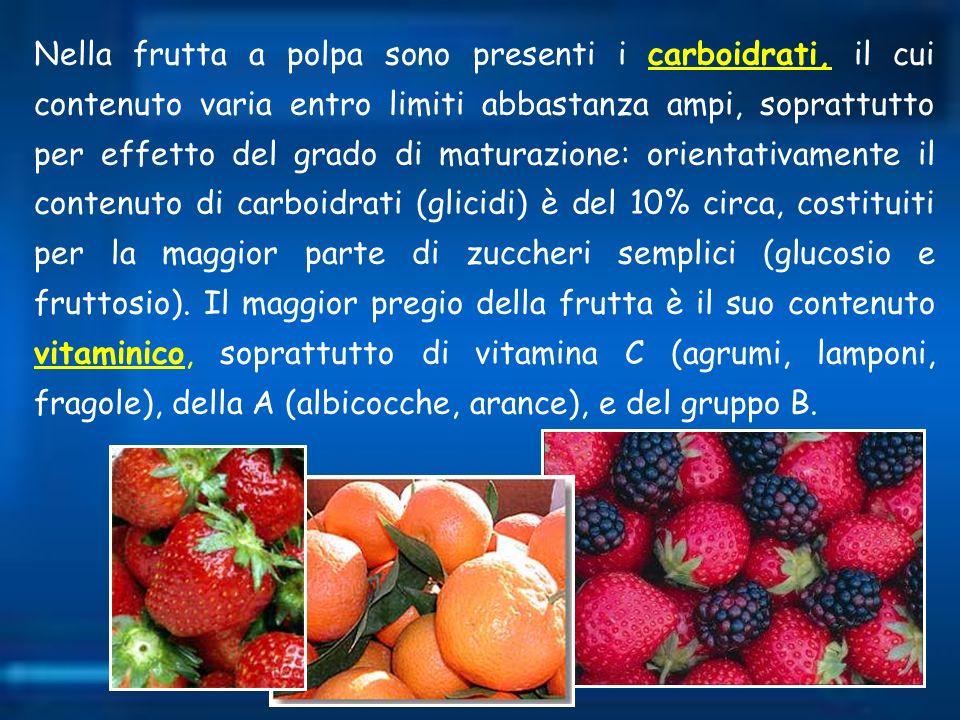 Nella frutta a polpa sono presenti i carboidrati, il cui contenuto varia entro limiti abbastanza ampi, soprattutto per effetto del grado di maturazione: orientativamente il contenuto di carboidrati (glicidi) è del 10% circa, costituiti per la maggior parte di zuccheri semplici (glucosio e fruttosio).