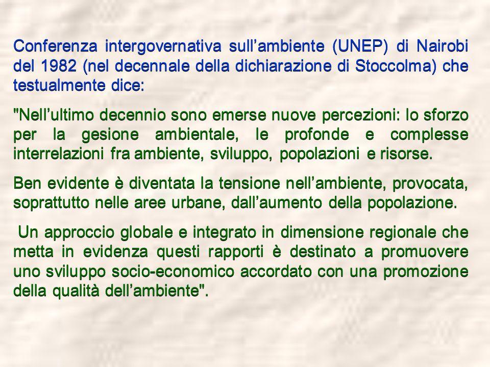 Conferenza intergovernativa sull'ambiente (UNEP) di Nairobi del 1982 (nel decennale della dichiarazione di Stoccolma) che testualmente dice: