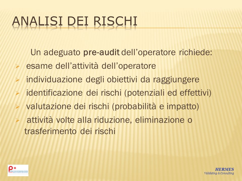 Un adeguato pre-audit dell'operatore richiede: