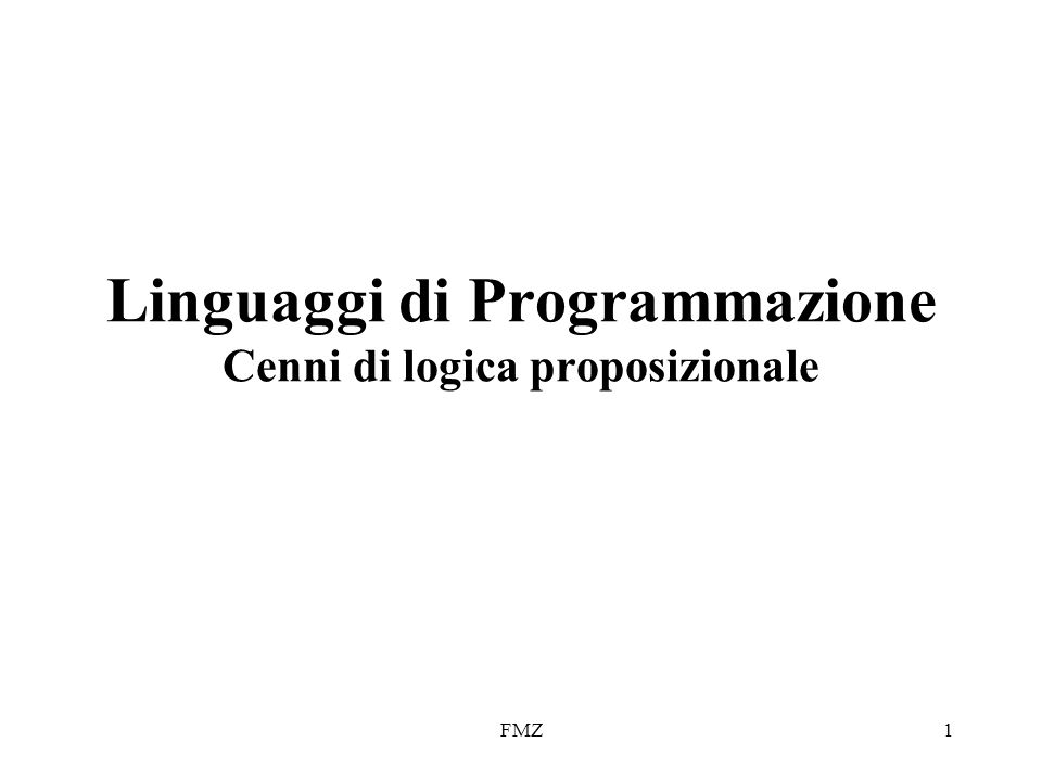 Linguaggi di Programmazione Cenni di logica proposizionale