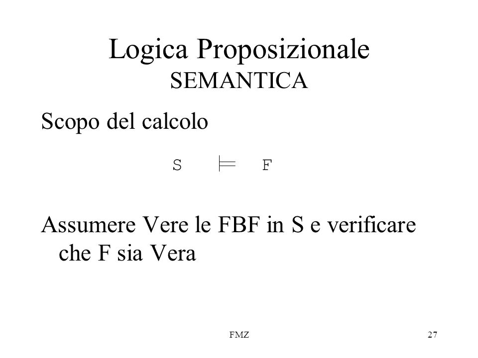 Logica Proposizionale SEMANTICA