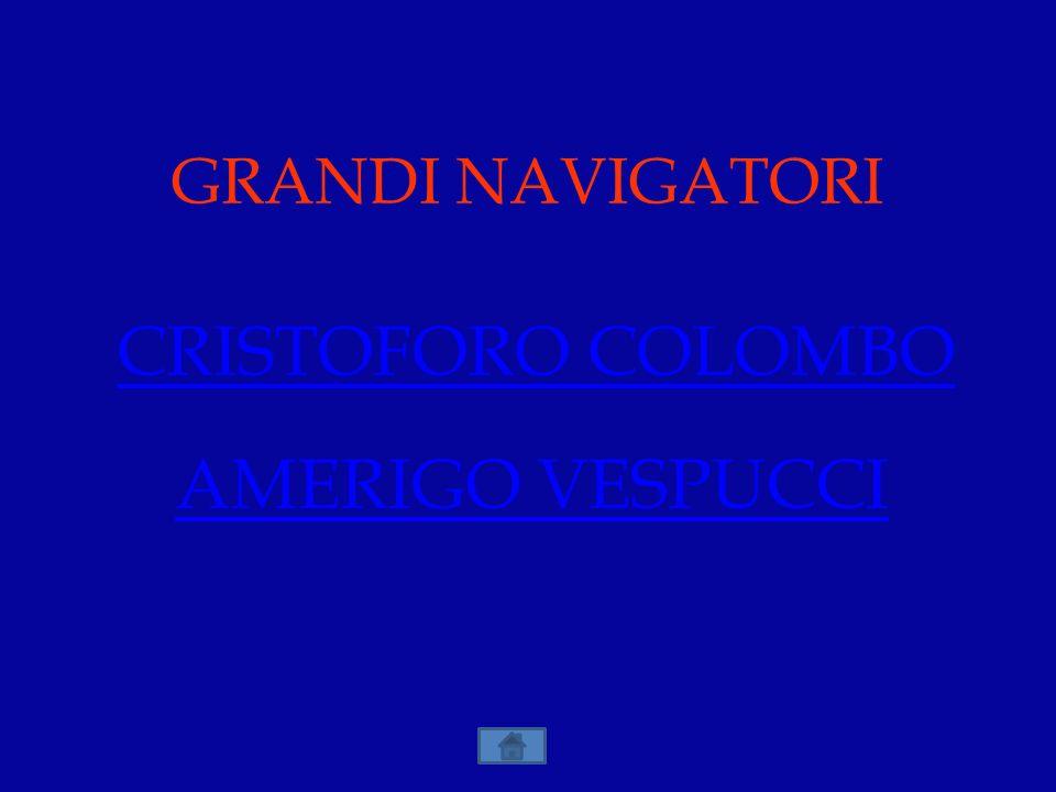 GRANDI NAVIGATORI CRISTOFORO COLOMBO AMERIGO VESPUCCI