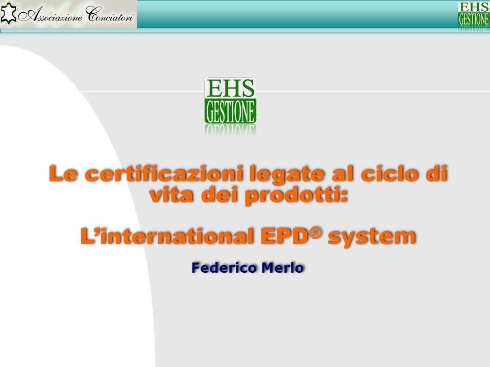 Le certificazioni legate al ciclo di vita dei prodotti:
