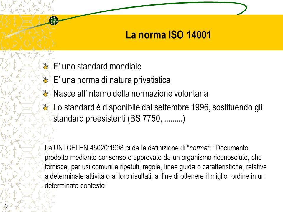 La norma ISO 14001 E' uno standard mondiale