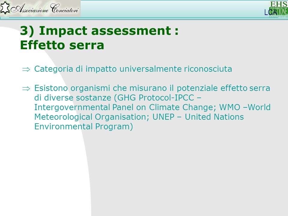 3) Impact assessment : Effetto serra LCA