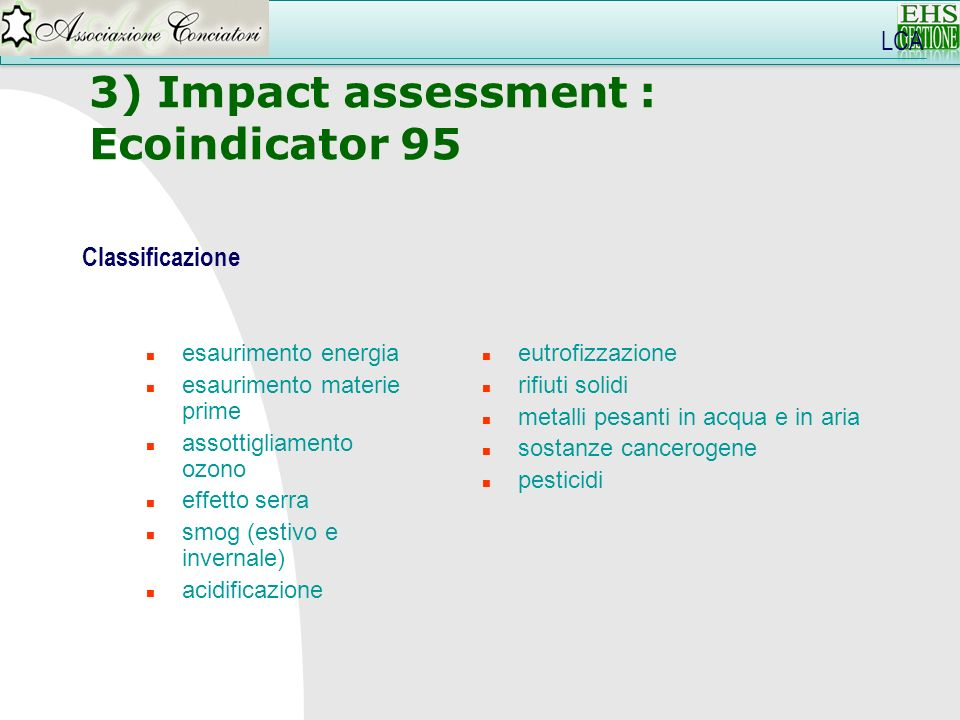 3) Impact assessment : Ecoindicator 95 LCA Classificazione
