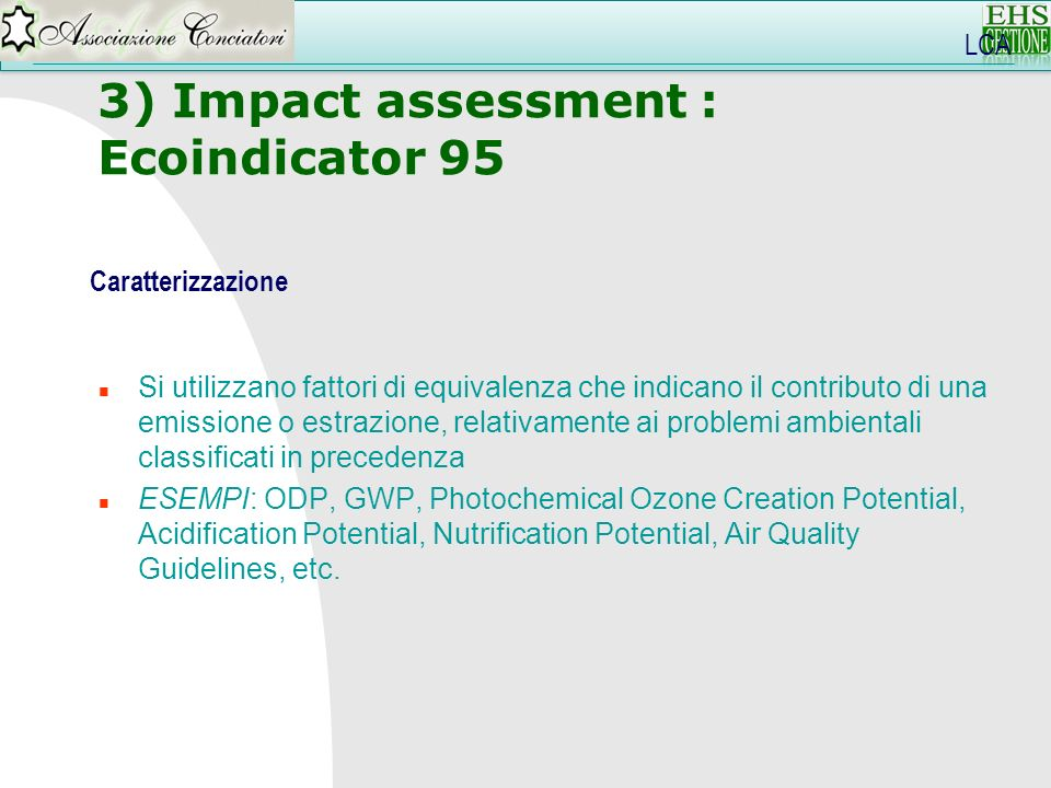 3) Impact assessment : Ecoindicator 95 LCA Caratterizzazione