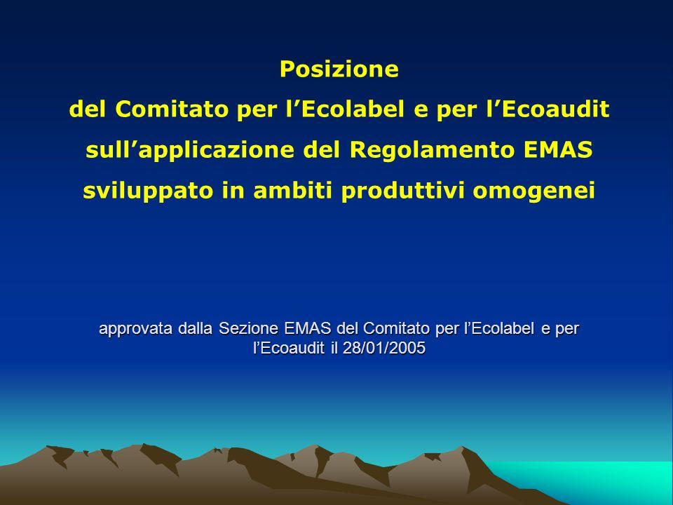 Posizionedel Comitato per l'Ecolabel e per l'Ecoaudit. sull'applicazione del Regolamento EMAS. sviluppato in ambiti produttivi omogenei.