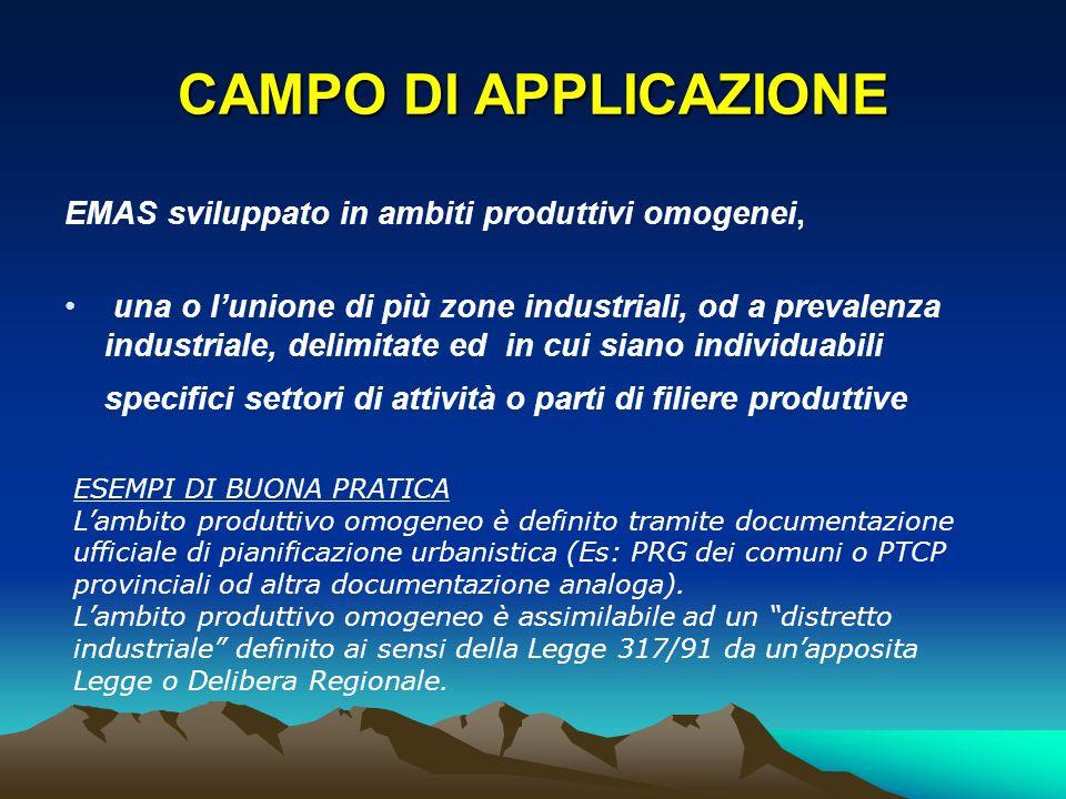 CAMPO DI APPLICAZIONE EMAS sviluppato in ambiti produttivi omogenei,