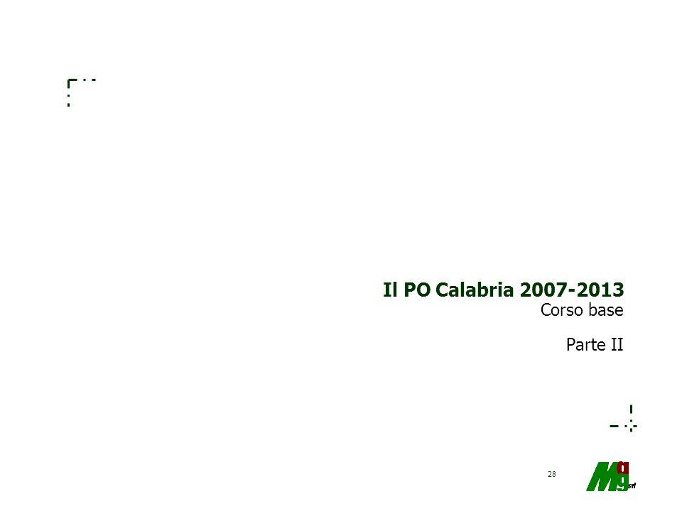 Il PO Calabria 2007-2013 Corso base Parte II