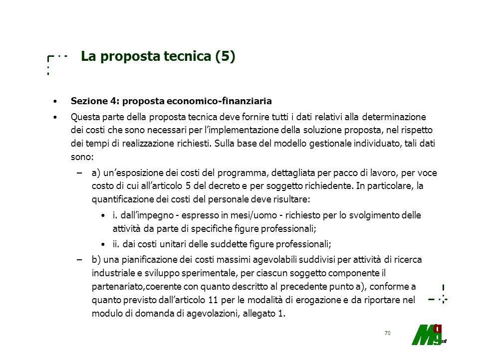 La proposta tecnica (5) Sezione 4: proposta economico-finanziaria