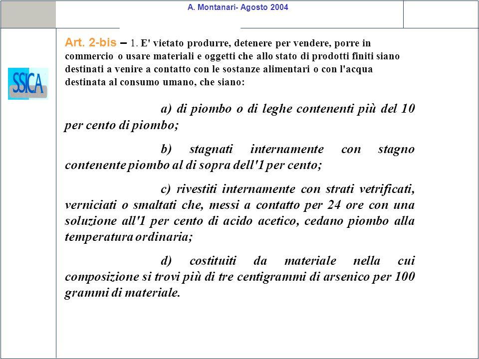 a) di piombo o di leghe contenenti più del 10 per cento di piombo;
