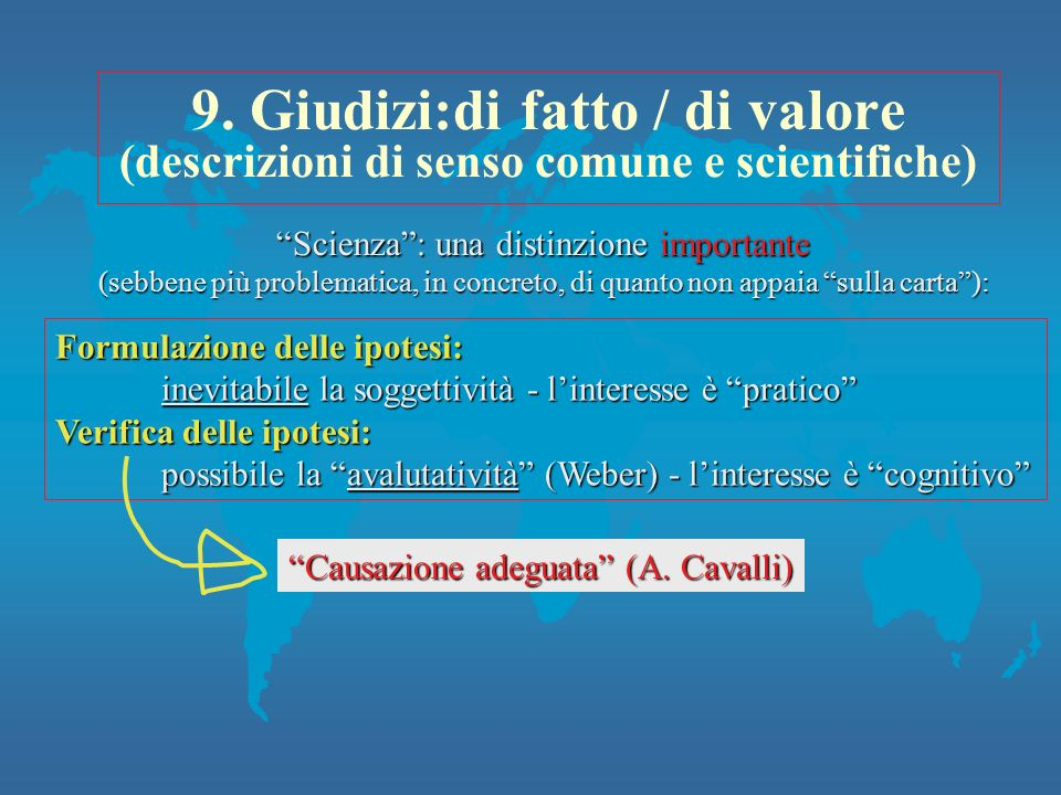 9. Giudizi:di fatto / di valore (descrizioni di senso comune e scientifiche)