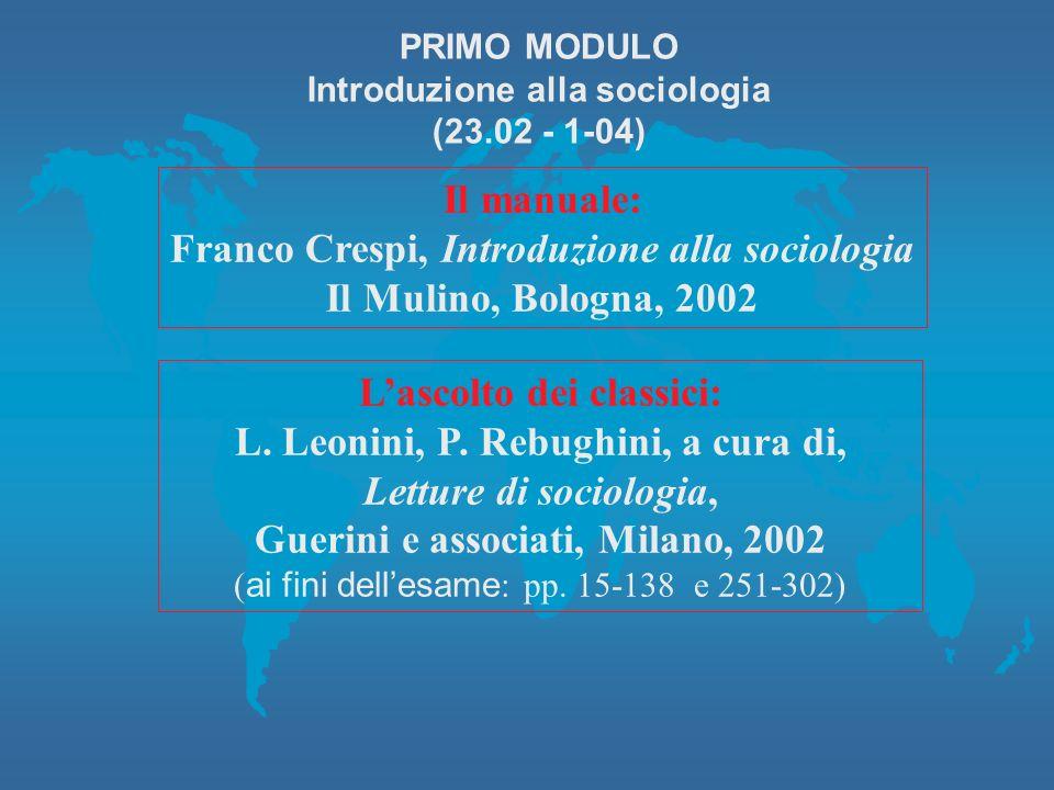 Franco Crespi, Introduzione alla sociologia Il Mulino, Bologna, 2002