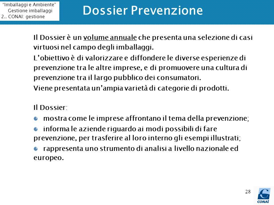 Dossier Prevenzione Imballaggi e Ambiente Gestione imballaggi. 2.. CONAI: gestione.