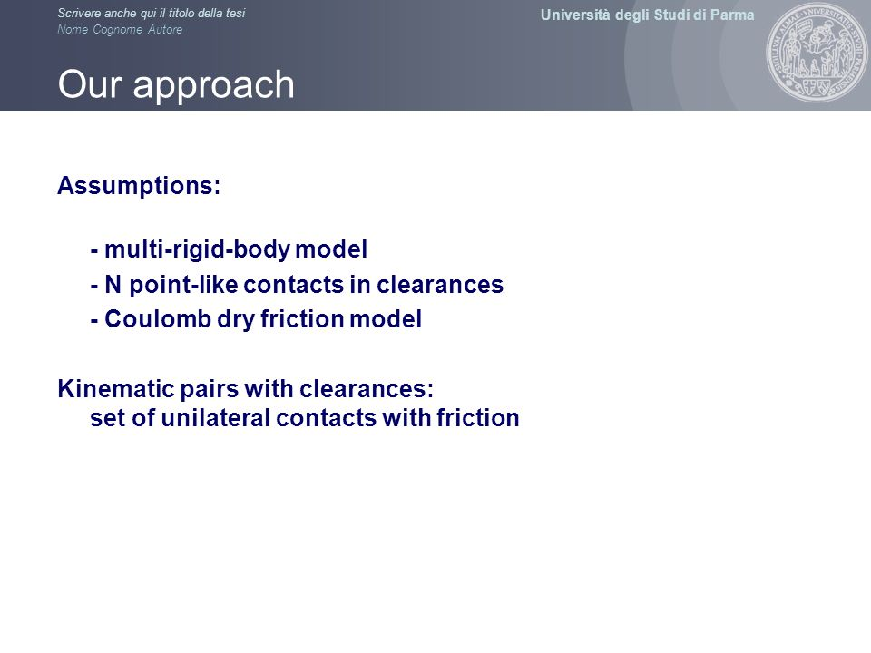 Our approach Assumptions: - multi-rigid-body model