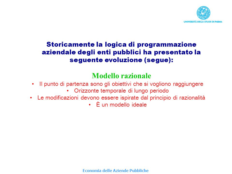 Storicamente la logica di programmazione aziendale degli enti pubblici ha presentato la seguente evoluzione (segue):