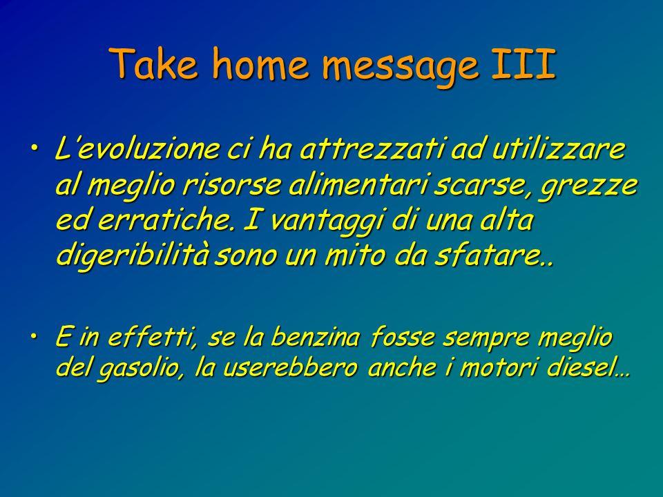 Take home message III