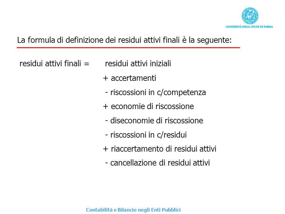 La formula di definizione dei residui attivi finali è la seguente:
