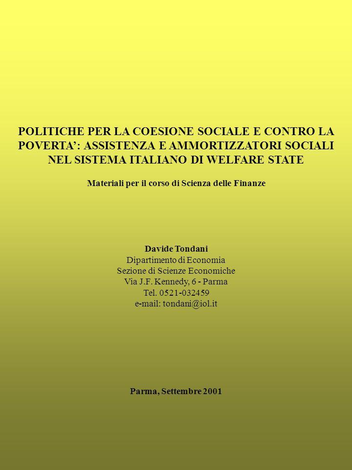 POLITICHE PER LA COESIONE SOCIALE E CONTRO LA POVERTA': ASSISTENZA E AMMORTIZZATORI SOCIALI NEL SISTEMA ITALIANO DI WELFARE STATE