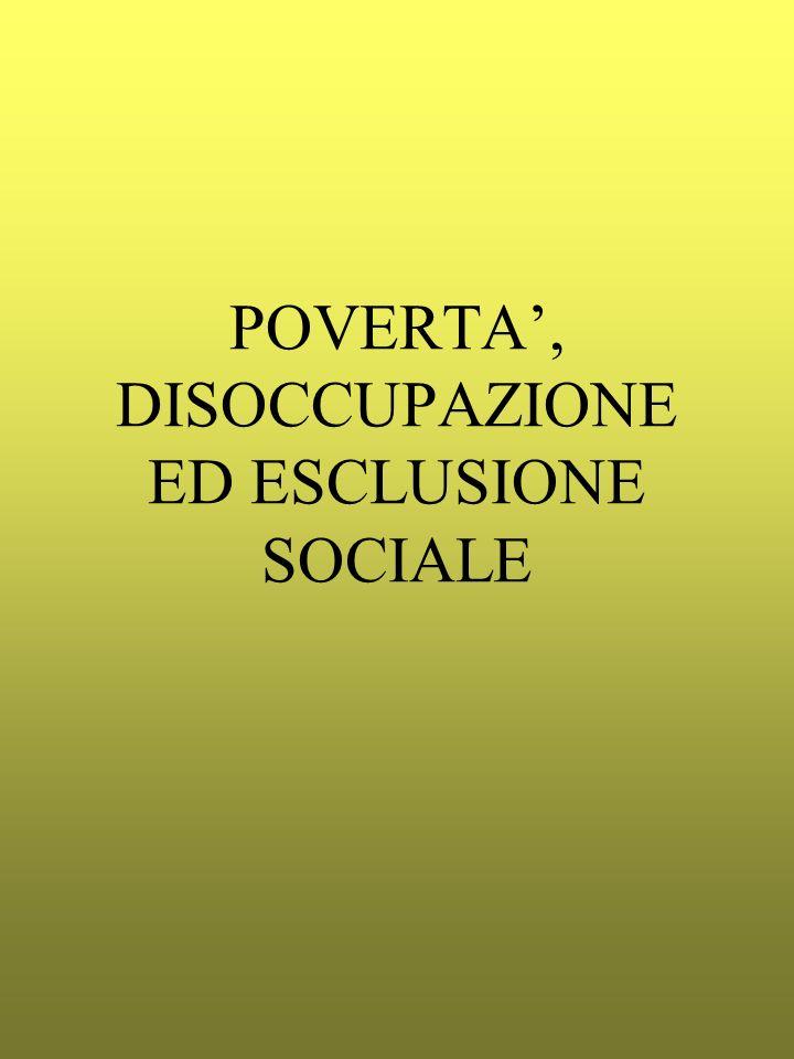 POVERTA', DISOCCUPAZIONE ED ESCLUSIONE SOCIALE