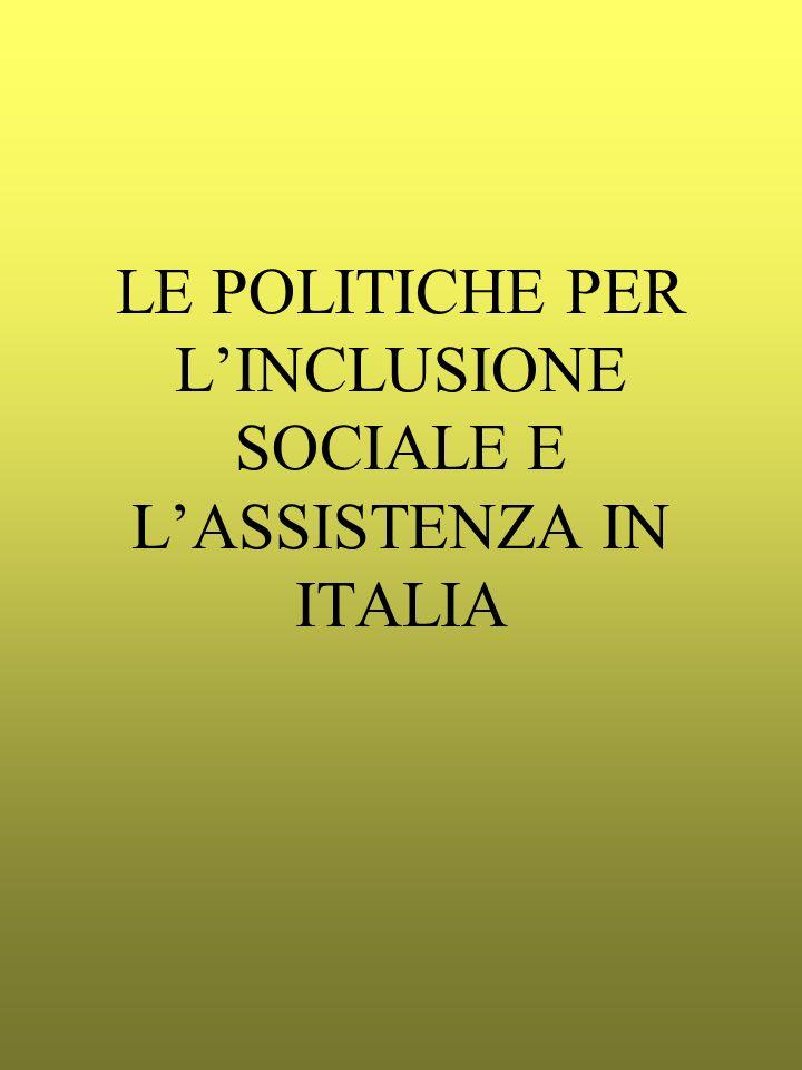 LE POLITICHE PER L'INCLUSIONE SOCIALE E L'ASSISTENZA IN ITALIA