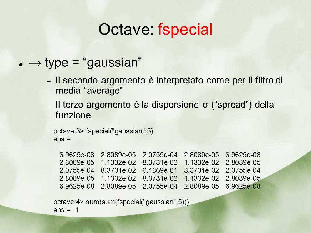 Octave: fspecial → type = gaussian