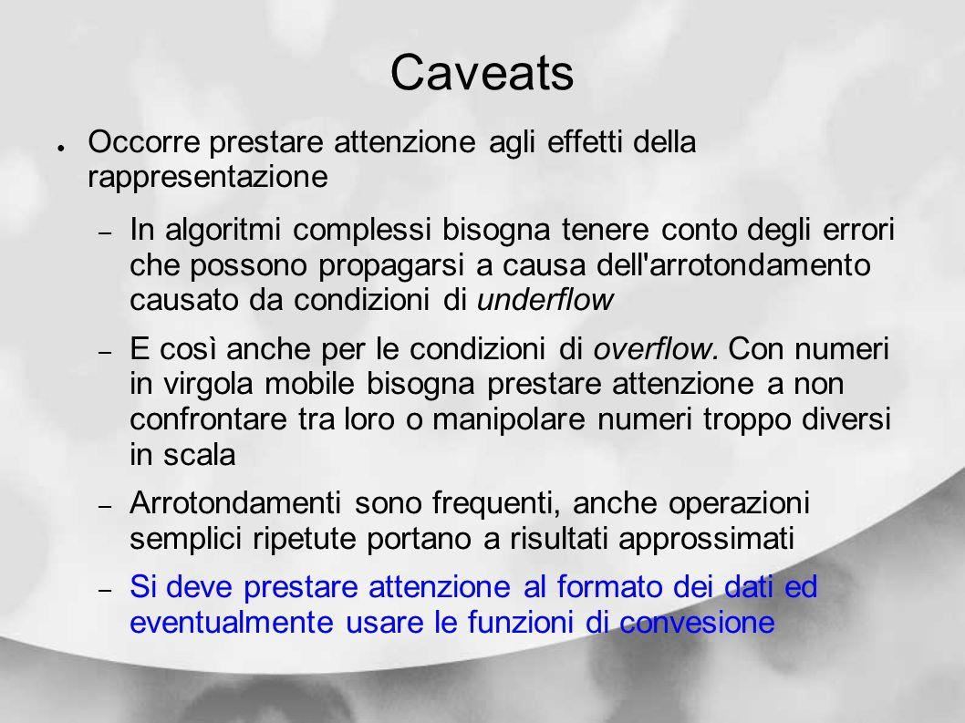 Caveats Occorre prestare attenzione agli effetti della rappresentazione.