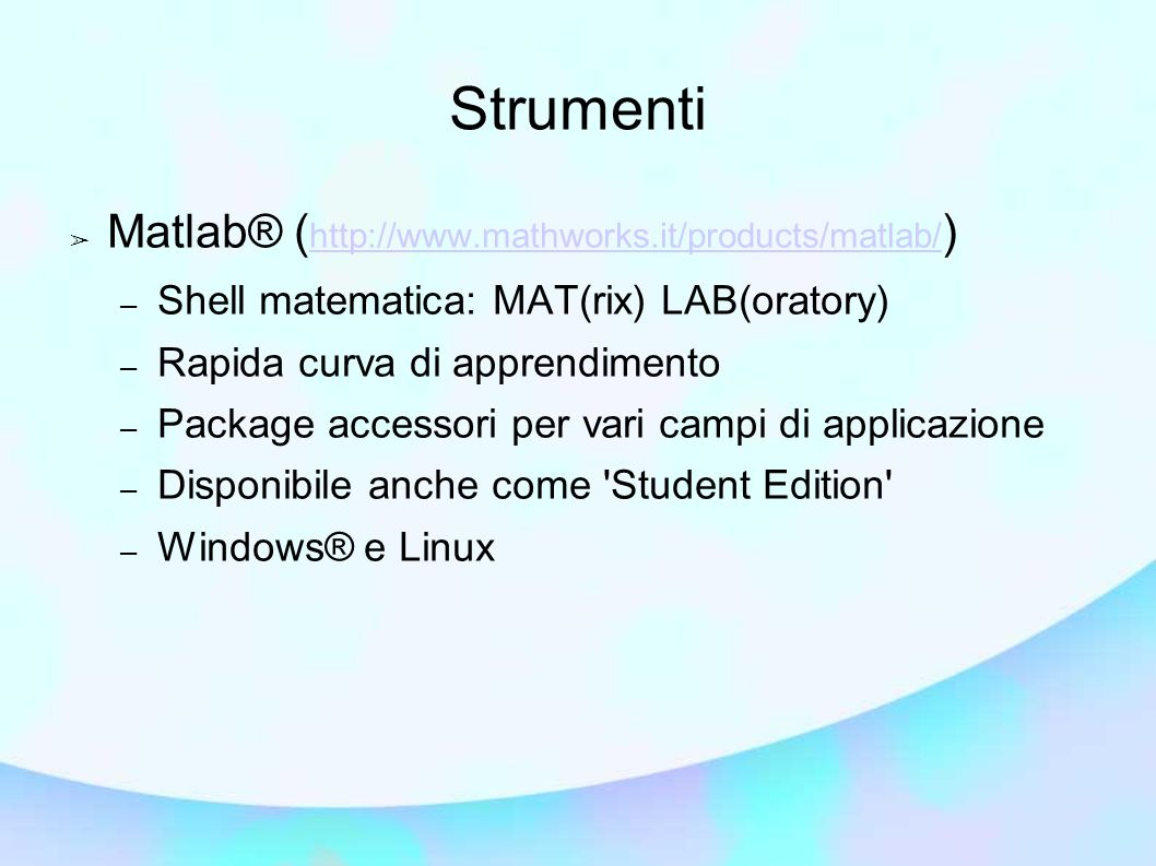 Strumenti Matlab® (http://www.mathworks.it/products/matlab/)