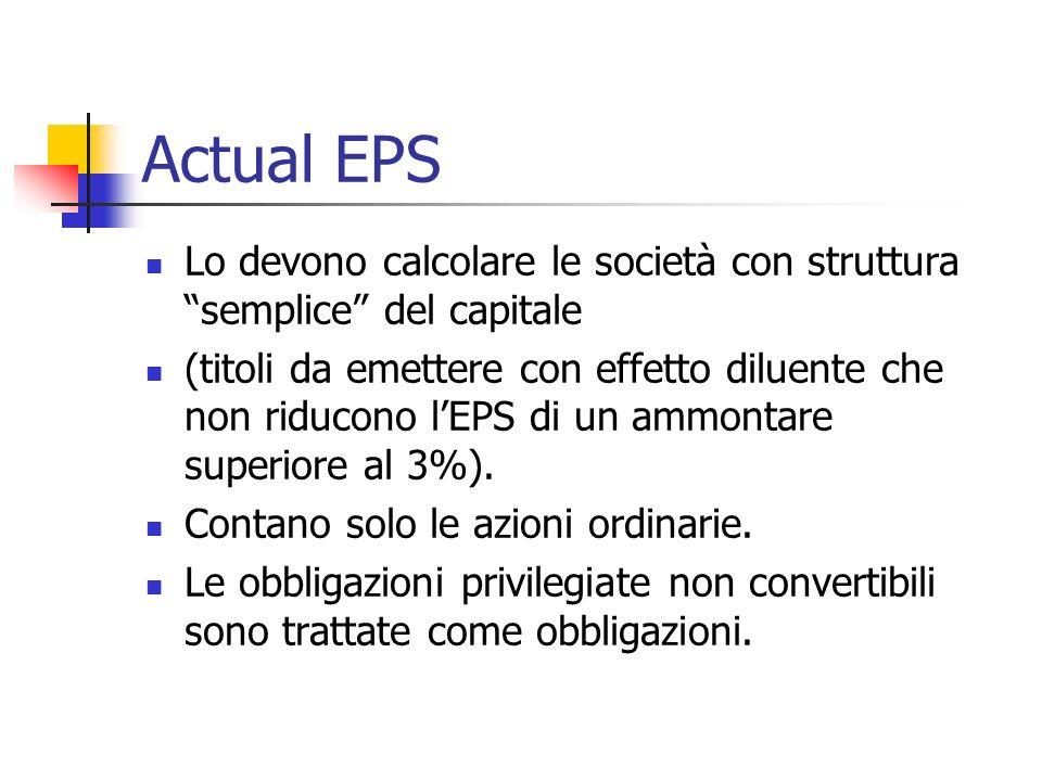 Actual EPS Lo devono calcolare le società con struttura semplice del capitale.