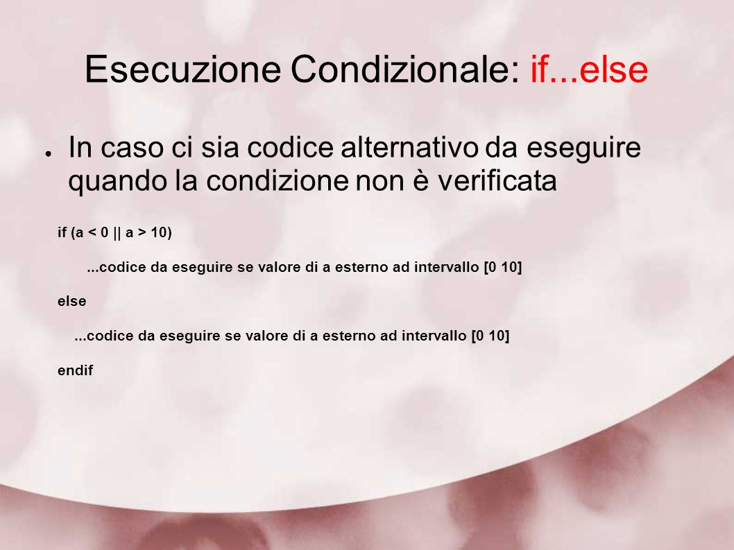 Esecuzione Condizionale: if...else