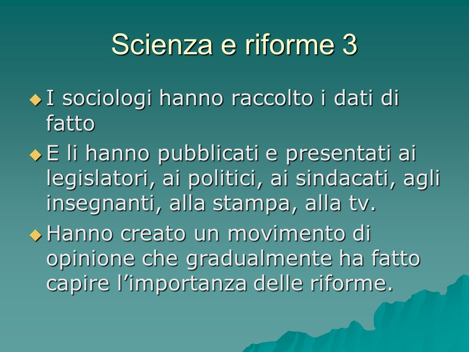 Scienza e riforme 3 I sociologi hanno raccolto i dati di fatto