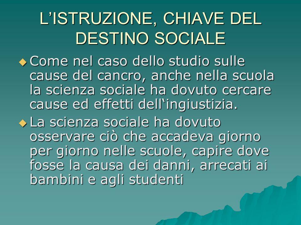 L'ISTRUZIONE, CHIAVE DEL DESTINO SOCIALE