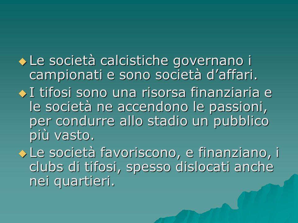 Le società calcistiche governano i campionati e sono società d'affari.