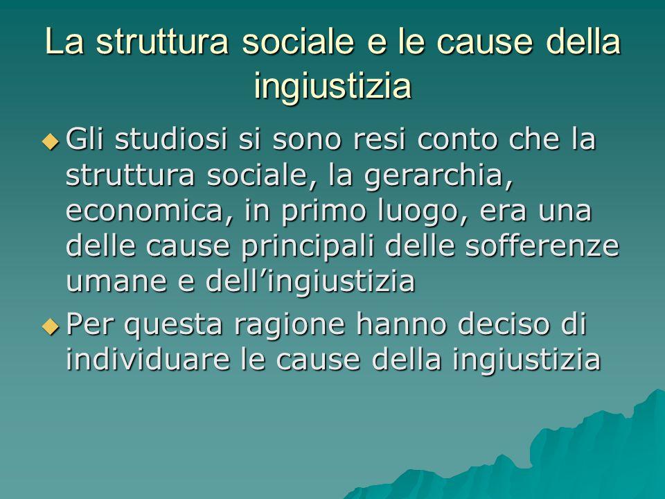 La struttura sociale e le cause della ingiustizia