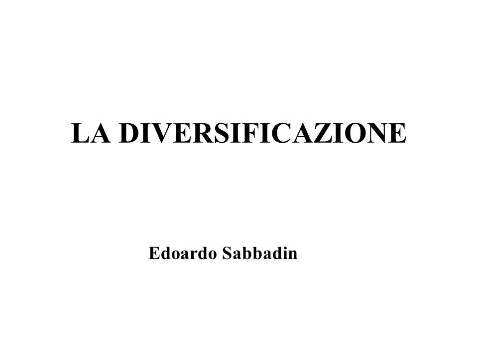 LA DIVERSIFICAZIONE Edoardo Sabbadin