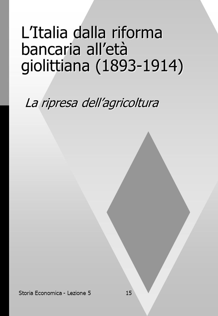 L'Italia dalla riforma bancaria all'età giolittiana (1893-1914)