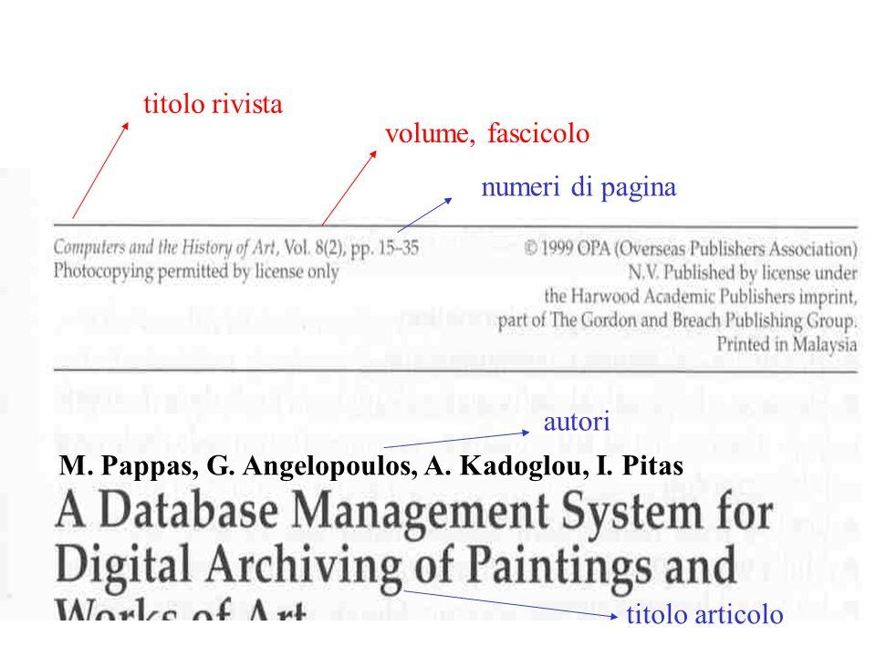 titolo rivista volume, fascicolo. numeri di pagina. autori. M. Pappas, G. Angelopoulos, A. Kadoglou, I. Pitas.