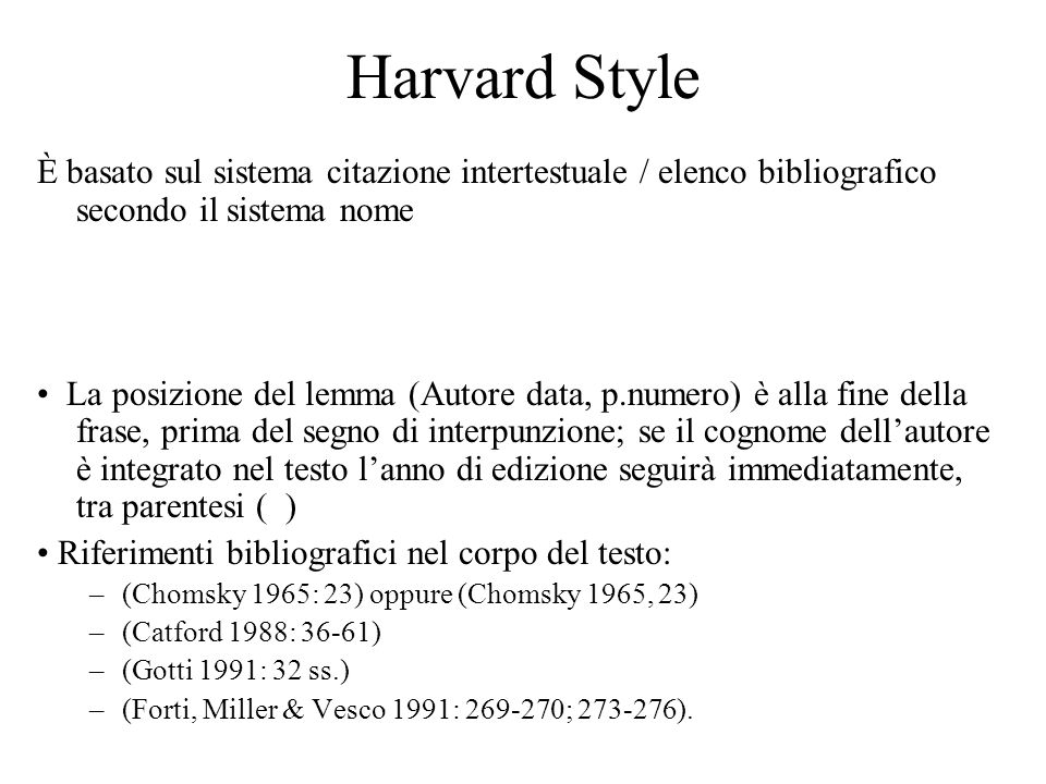 Harvard Style È basato sul sistema citazione intertestuale / elenco bibliografico secondo il sistema nome.
