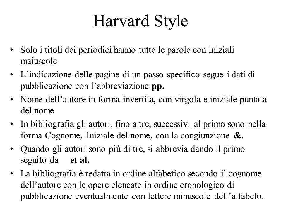 Harvard Style • Solo i titoli dei periodici hanno tutte le parole con iniziali maiuscole.
