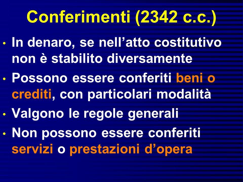 Conferimenti (2342 c.c.) In denaro, se nell'atto costitutivo non è stabilito diversamente.