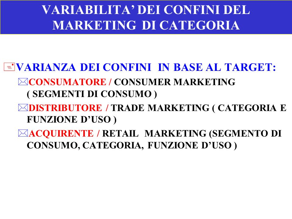 VARIABILITA' DEI CONFINI DEL MARKETING DI CATEGORIA